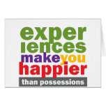 Experiences Make You Happier Than Possessions Cards