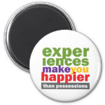 Experiences Make You Happier Than Possessions Fridge Magnet