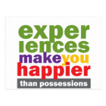 Experiences Make You Happier Than Possessions Post Card