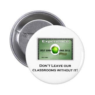 Experiencia - no salga de nuestras salas de clase pins