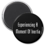 Experiencing A Moment Of Inertia Fridge Magnets