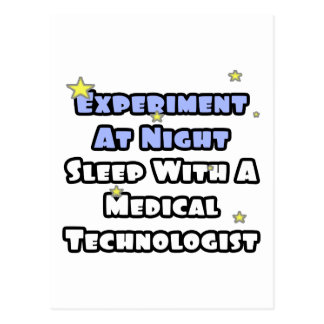 Experiment At Night...Sleep With a Med Tech Postcard