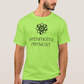 EXPERIMENTAL PHYSICIST T-Shirt