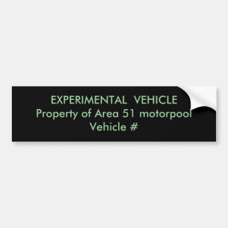 EXPERIMENTAL  VEHICLEProperty of Area 51 motorp... Bumper Sticker