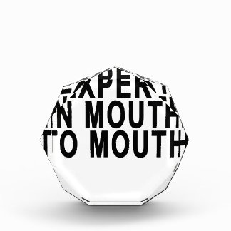 EXPERT IN MOUTH TO MOUTH.png Acrylic Award