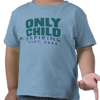 Expiración del HIJO ÚNICO SU FECHA AQUÍ Camiseta
