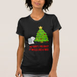 Explain the meaning of Christmas to your dog now! T Shirt