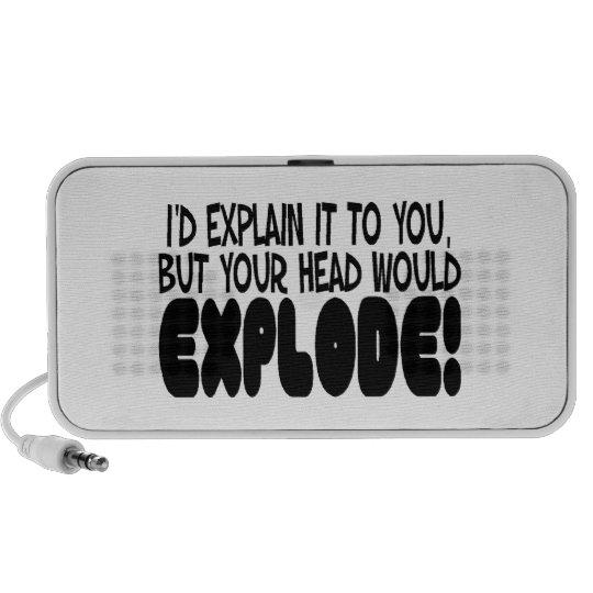 Explanation Would Make Head Explode Speaker