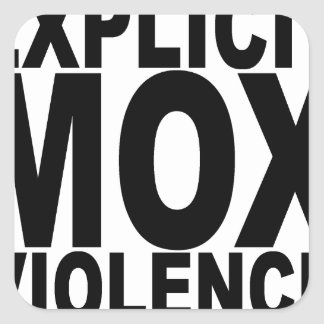 EXPLICIT MOX VIOLENCE T-Shirts.png Square Sticker