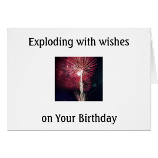 EXPLODING WITH BIRTHDAY WISHES CARD