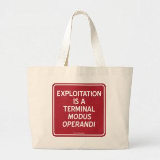 EXPLOITATION IS A TERMINAL MODUS OPERANDI LARGE TOTE BAG