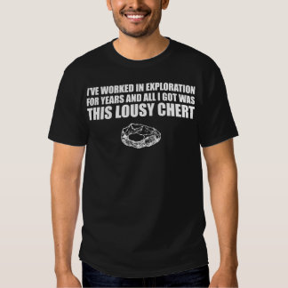 Exploration: Lousy Chert Tee Shirt
