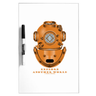 Explore Another World (Deep Diving Helmet) Dry Erase Whiteboard