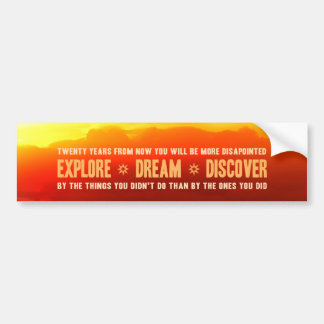 Explore. Dream. Discover. Bumper Sticker