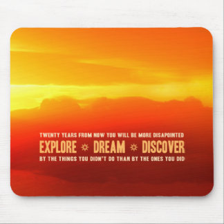 Explore. Dream. Discover. Mouse Pad