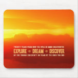 Explore. Dream. Discover. Mousepad