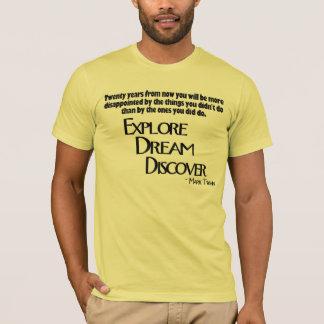 Explore, Dream & Discover T-Shirt