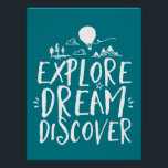 """Explore Dream Discover Travel Quotes Poster<br><div class=""""desc"""">A cool hand lettering  typography design poster with travel quote. Explore dream discover. Climb a mountain,  ride hot air balloon or explore the jungle. Background color can be customized to your desired color.</div>"""