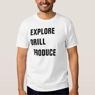 EXPLORE DRILL PRODUCE T SHIRT