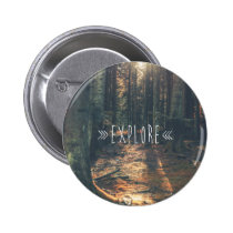 photography, quote, explore, inspirational, forest, motivational, freedom, discovery, travel, inspire, sunset, vintage, woods, motivational quotes, inspirational quotes, buttons, Button with custom graphic design