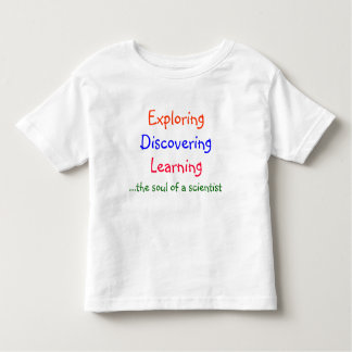 Exploring, Discovering, Learning, .... Tshirt