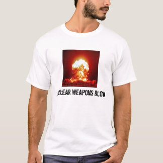 explosion, Nuclear Weapons Blow T-Shirt