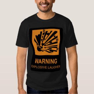 Explosive Laugher Warning T-shirt
