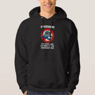 Exposed To The Genealogy Bug Hoodie