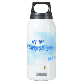 Express Love... Be Love Insulated Water Bottle