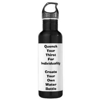 Express Your Individuality Create Your Waterbottle Stainless Steel Water Bottle by DigitalDreambuilder at Zazzle