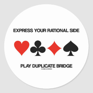 Express Your Rational Side Play Duplicate Bridge Classic Round Sticker