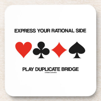 Express Your Rational Side Play Duplicate Bridge Drink Coaster