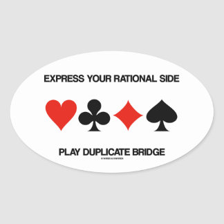 Express Your Rational Side Play Duplicate Bridge Oval Sticker