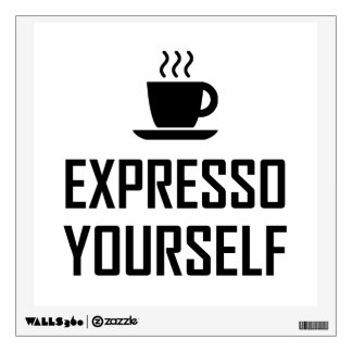 Express Yourself Espresso Coffee Drinker Wall Decal
