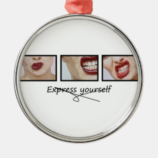 Express yourself metal ornament