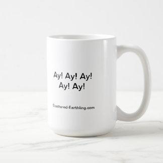 Express Yourself Mugs: Ay! Ay! Ay! Ay! Ay! Classic White Coffee Mug