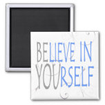 expression-believe in yourself 2 inch square magnet