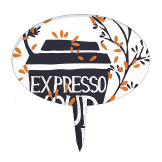 expresso your self cake topper