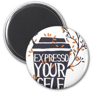 expresso your self magnet