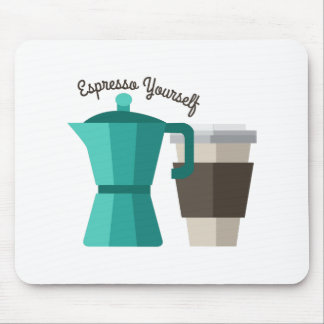 Expresso Yourself Mousepad