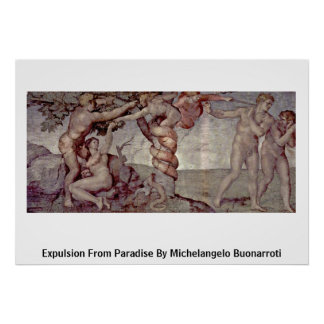Expulsion From Paradise By Michelangelo Buonarroti Poster