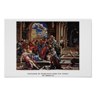 Expulsion Of Merchants From The Temple By Greco El Posters
