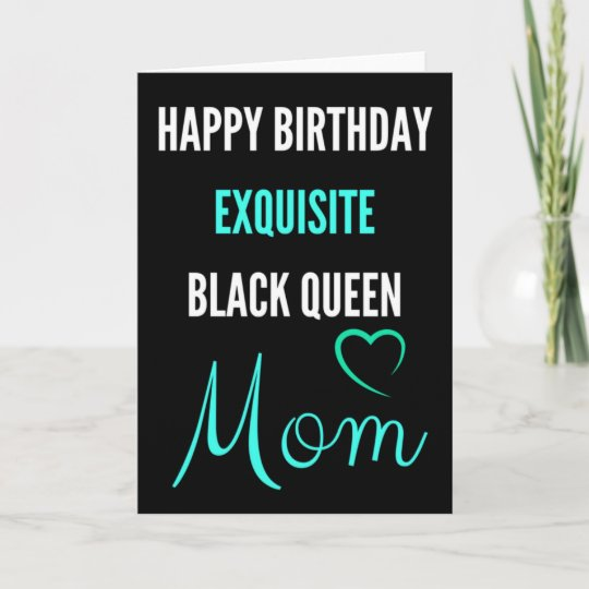 Exquisite Black Queen Mom Birthday Greeting Card Zazzle