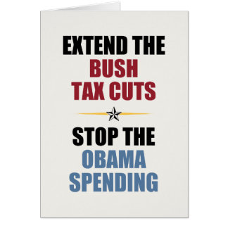 Extend The Bush Tax Cuts Card