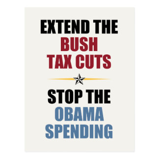 Extend The Bush Tax Cuts Postcard