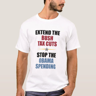 Extend The Bush Tax Cuts T-Shirt