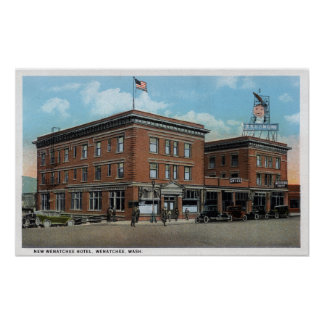 Exterior View of the New Wenatchee Hotel Poster