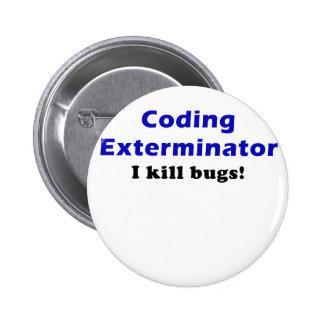 Exterminator de la codificación mato a insectos pin redondo de 2 pulgadas