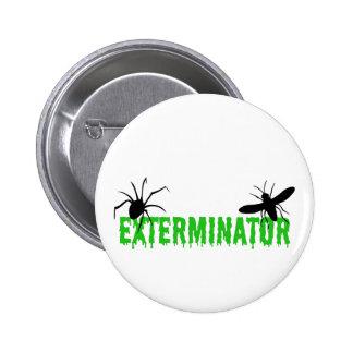 Exterminator Pin
