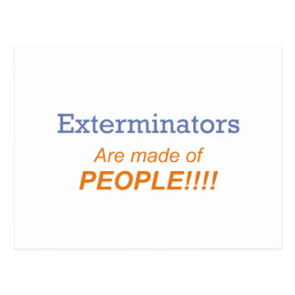 Exterminators are made of people!!! postcard